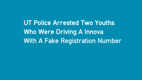 UT Police Arrested Two Youths Who Were Driving A Innova With A Fake Registration Number