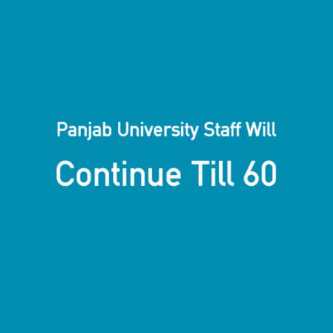 Panjab University Staff Will Continue Till 60
