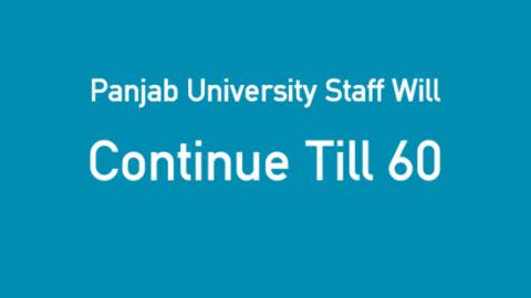Panjab University Staff Will Continue Till 60