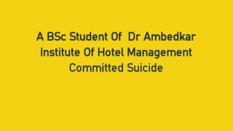 A BSc Student Of  Dr Ambedkar Institute Of Hotel Management Committed Suicide