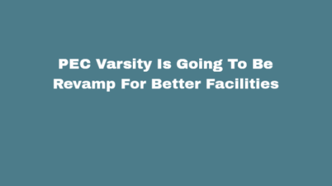 PEC Varsity Is Going To Be Revamp For Better Facilities